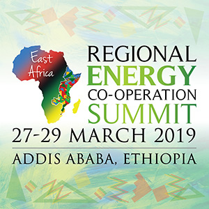 Regional Energy Co-Operation Summit: East Africa- March 2019 - Addis Ababa, Ethiopia